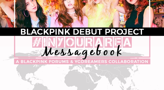 [BLACKPINK DEBUT PROJECT] MESSAGEBOOK by BLACKPINK FORUMS & YGDREAMERS