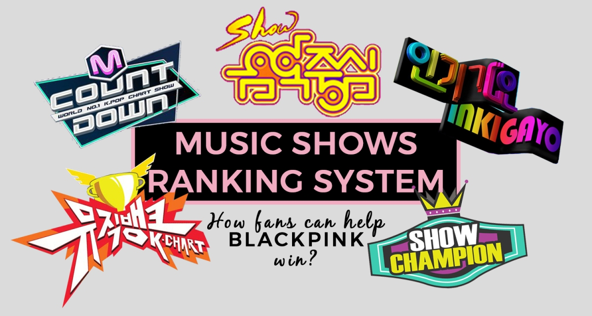 [INFO] Music Shows Ranking System {How to help BLACKPINK win?}
