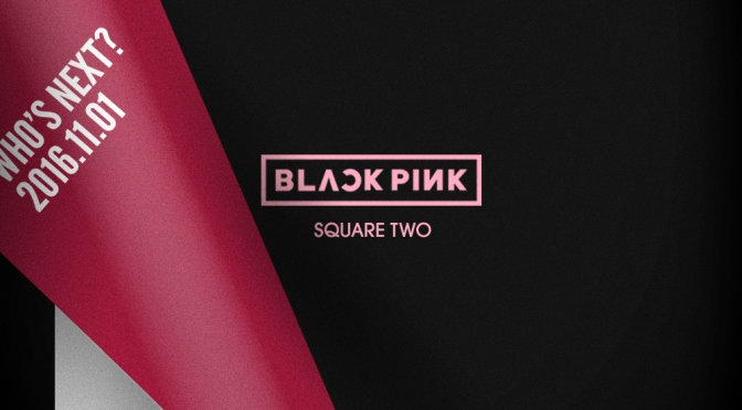 [OFFICIAL] 161020 BLACKPINK – SQUARE TWO