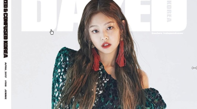 [MAGAZINE] Jennie on the Cover of DAZED KOREA April 2017 Issue