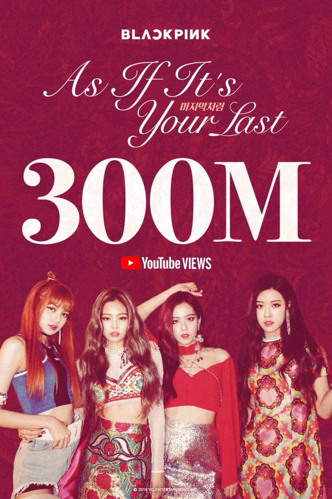 [OFFICIAL] 180414 BLACKPINK – 'AS IF IT'S YOUR LAST' M / V HITS 300 MILLION VIEWS