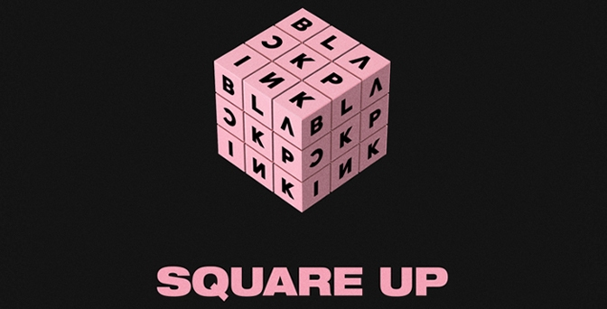[OFFICIAL] 180605 BLACKPINK – 'SQUARE UP' FULL TRACKLIST