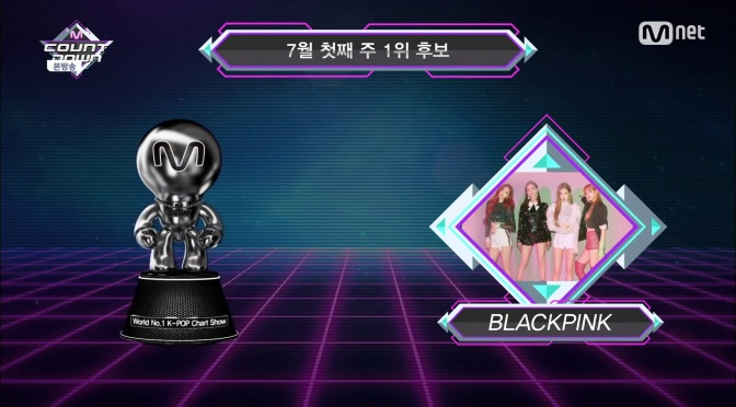 [INFO] 180705~06 BLACKPINK Wins 1st Place on Mnet M!Countdown, Ranked 2nd on KBS Music Bank