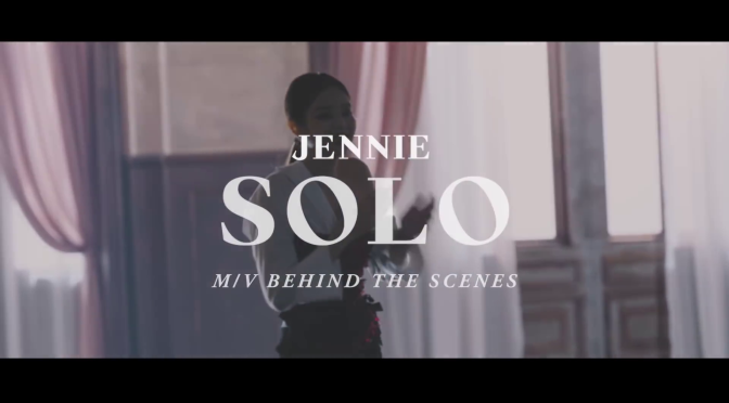 [OFFICIAL] 181113 JENNIE – 'SOLO' M / V MAKING FILM