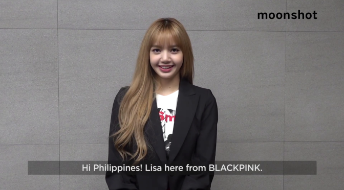 [ENDORSEMENT] moonshot Is Now In The Philippines, Lisa Gives A Shout Out