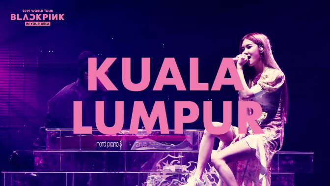 [INFO] BLACKPINK 2019 TOUR [IN YOUR AREA] KUALA LUMPUR