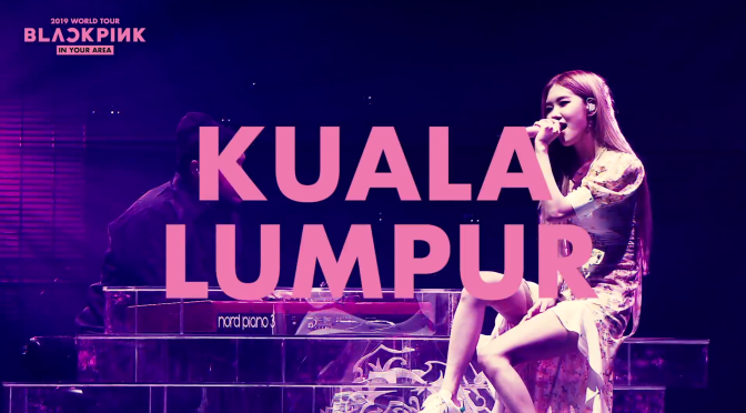 Info Blackpink 2019 Tour In Your Area Kuala Lumpur Ygdreamers