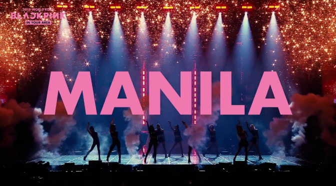 [INFO] BLACKPINK 2019 TOUR [IN YOUR AREA] MANILA