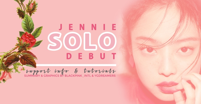 [SUPPORT] JENNIE's 'SOLO' DEBUT