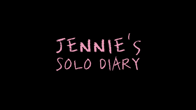 [OFFICIAL] JENNIE – 'SOLO' DIARY
