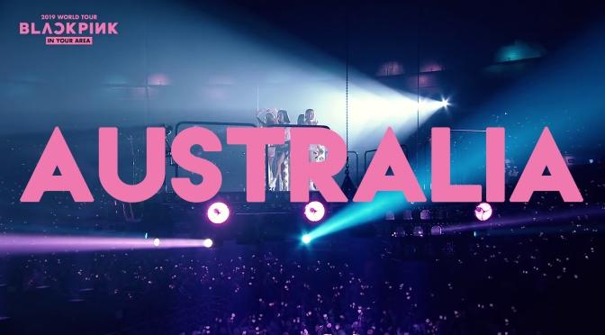 [INFO] BLACKPINK 2019 TOUR [IN YOUR AREA] AUSTRALIA