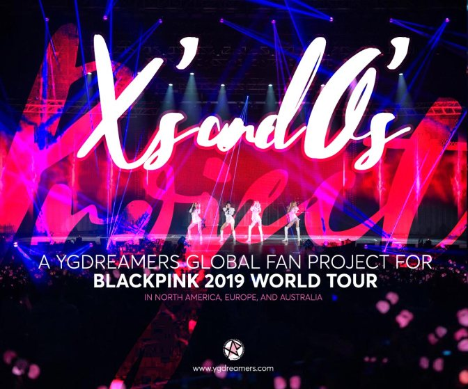 [ADMIN] ❌'s and ⭕️'s – A YGDREAMERS GLOBAL FAN PROJECT FOR BLACKPINK 2019 WORLD TOUR